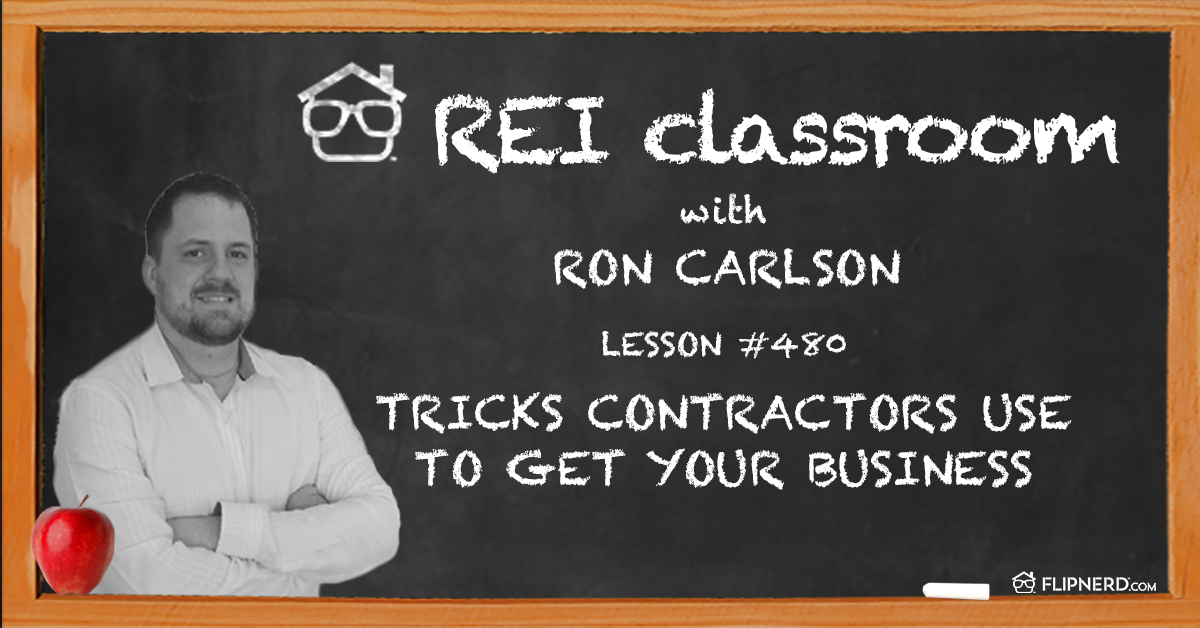 Tricks Contractors Use To Get Your Business – REI Classroom with Ron Carlson